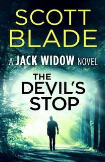 The Devil's Stop (Jack Widow 10) by Scott Blade