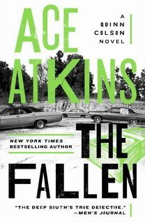 The Fallen (Quinn Colson 07) by Ace Atkins