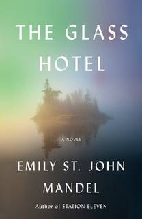 The Glass Hotel by Emily Mandel