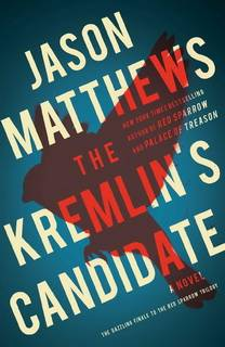 The Kremlin's Candidate (Red Sparrow 03) by Jason Matthews