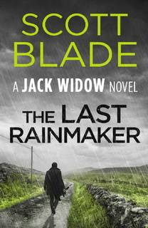 The Last Rainmaker (Jack Widow 09) by Scott Blade