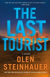 The Last Tourist (Milo Weaver 04) by Olen Steinhauer