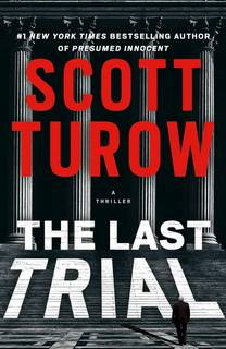 The Last Trial (Kindle County 11) by Scott Turow