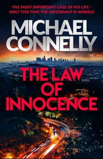 The Law of Innocence (Mickey Haller 06) by Michael Connelly