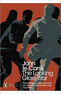 The Looking Glass War (George Smiley 04) by John le Carré