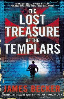 The Lost Treasure Of The Templars (The Lost Treasure Of The Templars 01) by James Becker
