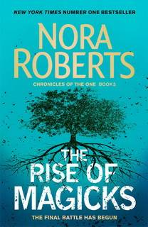 The Rise of Magicks (Chronicles of The One 03) by Nora Roberts