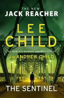 The Sentinel (Jack Reacher 25) by Lee Child