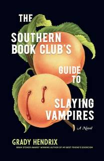 The Southern Book Clubs by Grady Hendrix