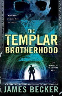 The Templar Brotherhood (The Lost Treasure Of The Templars 03) by James Becker