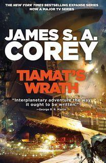 Tiamat's Wrath (Expanse 08) by James S. A. Corey