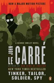 Tinker Tailor Soldier Spy (George Smiley 05) by John le Carré