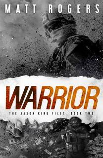 Warrior (Jason King Files 02) by Matt Rogers