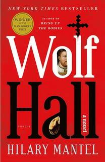 Wolf Hall (Thomas Cromwell Trilogy 01) by Hilary Mantel