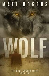 Wolf (Will Slater 01) by Matt Rogers