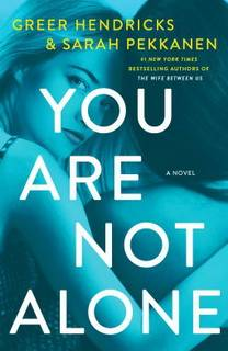 You Are Not Alone by Greer Hendricks epub mobi