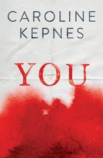 You (You 01) by Caroline Kepnes